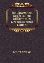 Sur L`intgration Des quations Diffrentielles Linaires (French Edition)