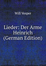 Lieder: Der Arme Heinrich (German Edition)