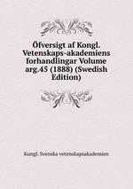 fversigt af Kongl. Vetenskaps-akademiens forhandlingar Volume arg.45 (1888) (Swedish Edition)