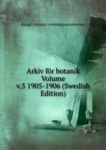 Arkiv fr botanik Volume v.5 1905-1906 (Swedish Edition)