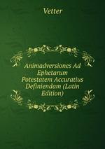 Animadversiones Ad Ephetarum Potestatem Accuratius Definiendam (Latin Edition)