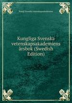Kungliga Svenska vetenskapsakademiens rsbok (Swedish Edition)