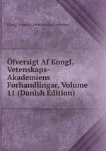 fversigt Af Kongl. Vetenskaps-Akademiens Forhandlingar, Volume 11 (Danish Edition)
