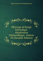 fversigt Af Kongl. Vetenskaps-Akademiens Frhandlingar, Volume 33 (Swedish Edition)