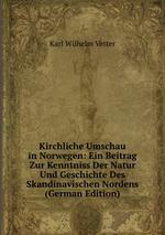 Kirchliche Umschau in Norwegen: Ein Beitrag Zur Kenntniss Der Natur Und Geschichte Des Skandinavischen Nordens (German Edition)