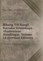 Bihang Till Kongl. Svenska Vetenskaps-Akademiens Handlingar, Volume 24 (German Edition)