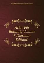 Arkiv Fr Botanik, Volume 7 (German Edition)