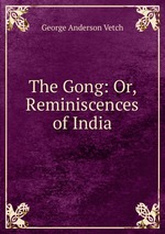 The Gong: Or, Reminiscences of India