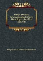 Kungl. Svenska Vetenskapsakademiens Handlingar (Swedish Edition)