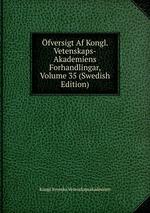 fversigt Af Kongl. Vetenskaps-Akademiens Forhandlingar, Volume 35 (Swedish Edition)
