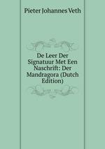 De Leer Der Signatuur Met Een Naschrift: Der Mandragora (Dutch Edition)