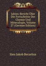 Jahres-Bericht ber Die Fortschritte Der Chemie Und Mineralogie, Volume 27 (German Edition)