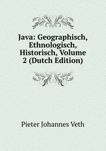 Java: Geographisch, Ethnologisch, Historisch, Volume 2 (Dutch Edition)