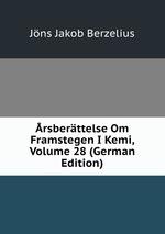 rsberttelse Om Framstegen I Kemi, Volume 28 (German Edition)