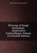 fversigt Af Kongl. Vetenskaps-Akademiens Forhandlingar, Volume 23 (Swedish Edition)