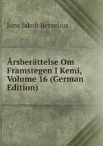 rsberttelse Om Framstegen I Kemi, Volume 16 (German Edition)