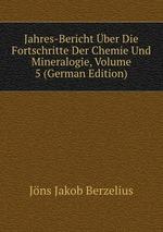 Jahres-Bericht ber Die Fortschritte Der Chemie Und Mineralogie, Volume 5 (German Edition)