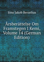 rsberttelse Om Framstegen I Kemi, Volume 14 (German Edition)