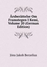 rsberttelse Om Framstegen I Kemi, Volume 20 (German Edition)
