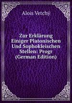 Zur Erklrung Einiger Platonischen Und Sophokleischen Stellen: Progr (German Edition)