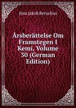 rsberttelse Om Framstegen I Kemi, Volume 30 (German Edition)