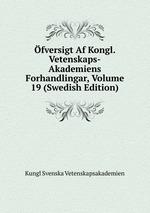 fversigt Af Kongl. Vetenskaps-Akademiens Forhandlingar, Volume 19 (Swedish Edition)