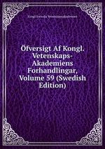 fversigt Af Kongl. Vetenskaps-Akademiens Forhandlingar, Volume 59 (Swedish Edition)