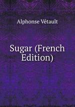 Sugar (French Edition)