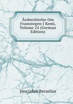 rsberttelse Om Framstegen I Kemi, Volume 24 (German Edition)