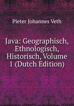 Java: Geographisch, Ethnologisch, Historisch, Volume 1 (Dutch Edition)