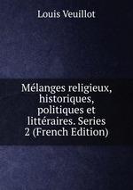 Mlanges religieux, historiques, politiques et littraires. Series 2 (French Edition)