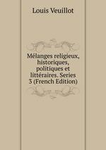 Mlanges religieux, historiques, politiques et littraires. Series 3 (French Edition)