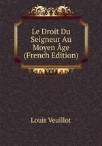 Le Droit Du Seigneur Au Moyen ge (French Edition)