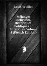 Mlanges Religieux, Historiques, Politiques Et Litteraires, Volume 8 (French Edition)