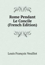 Rome Pendant Le Concile (French Edition)