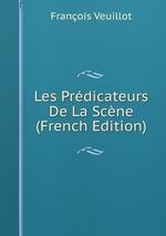 Les Prdicateurs De La Scne (French Edition)