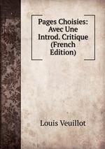 Pages Choisies: Avec Une Introd. Critique (French Edition)