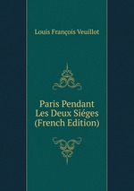 Paris Pendant Les Deux Siges (French Edition)
