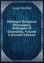 Mlanges Religieux, Historiques, Politiques Et Litteraires, Volume 6 (French Edition)