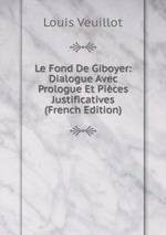 Le Fond De Giboyer: Dialogue Avec Prologue Et Pices Justificatives (French Edition)