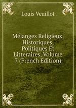 Mlanges Religieux, Historiques, Politiques Et Litteraires, Volume 7 (French Edition)