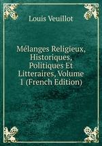 Mlanges Religieux, Historiques, Politiques Et Litteraires, Volume 1 (French Edition)