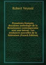 Prosateurs franais; deuzime anthologie de la Renaissance contemporaine avec une introd.: Les tendances nouvelles de la littrature (French Edition)