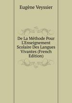 De La Mthode Pour L`Enseignement Scolaire Des Langues Vivantes (French Edition)