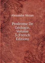Prodrome De Gologie, Volume 3 (French Edition)
