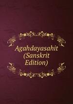 Agahdayasahit (Sanskrit Edition)