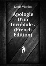 Apologie D`un Incrdule . (French Edition)