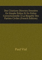 Des Citations Directes Donnes En Simple Police Et En Police Correctionnelle  La Requte Des Parties Civiles (French Edition)