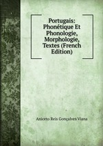 Portugais: Phontique Et Phonologie, Morphologie, Textes (French Edition)
