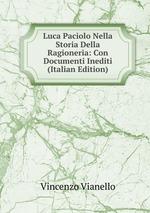 Luca Paciolo Nella Storia Della Ragioneria: Con Documenti Inediti (Italian Edition)